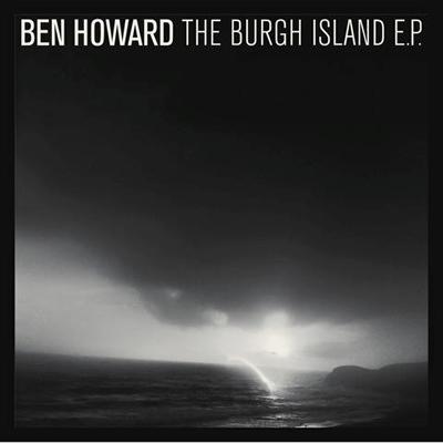 Ben Howard - The Burgh Island