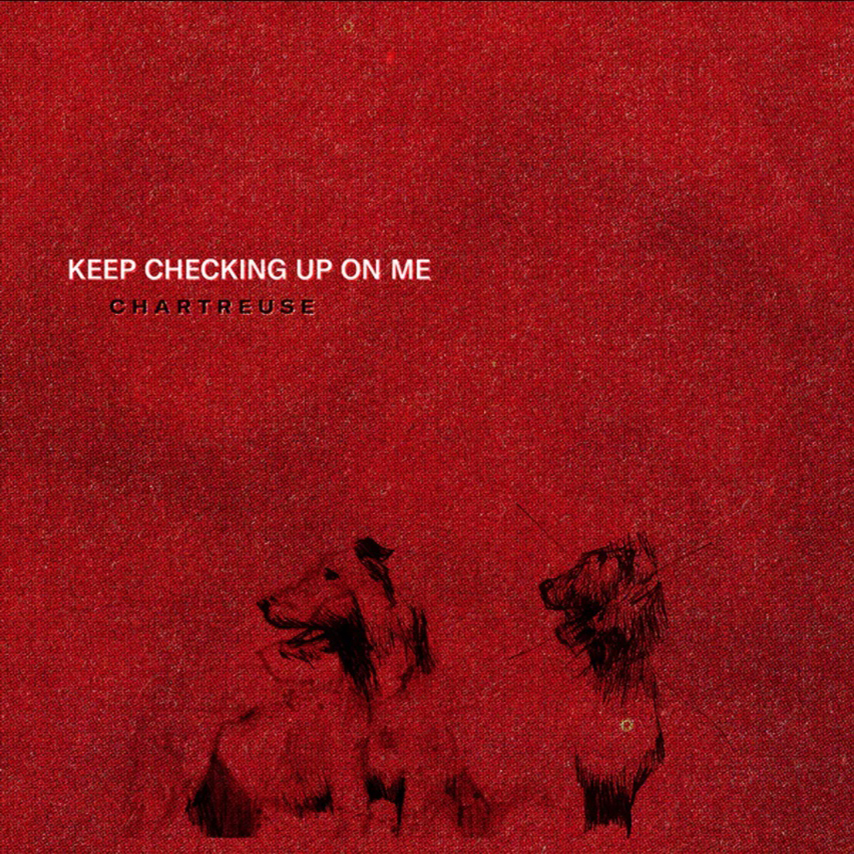 Chartreuse - Keep Checking Up On Me EP