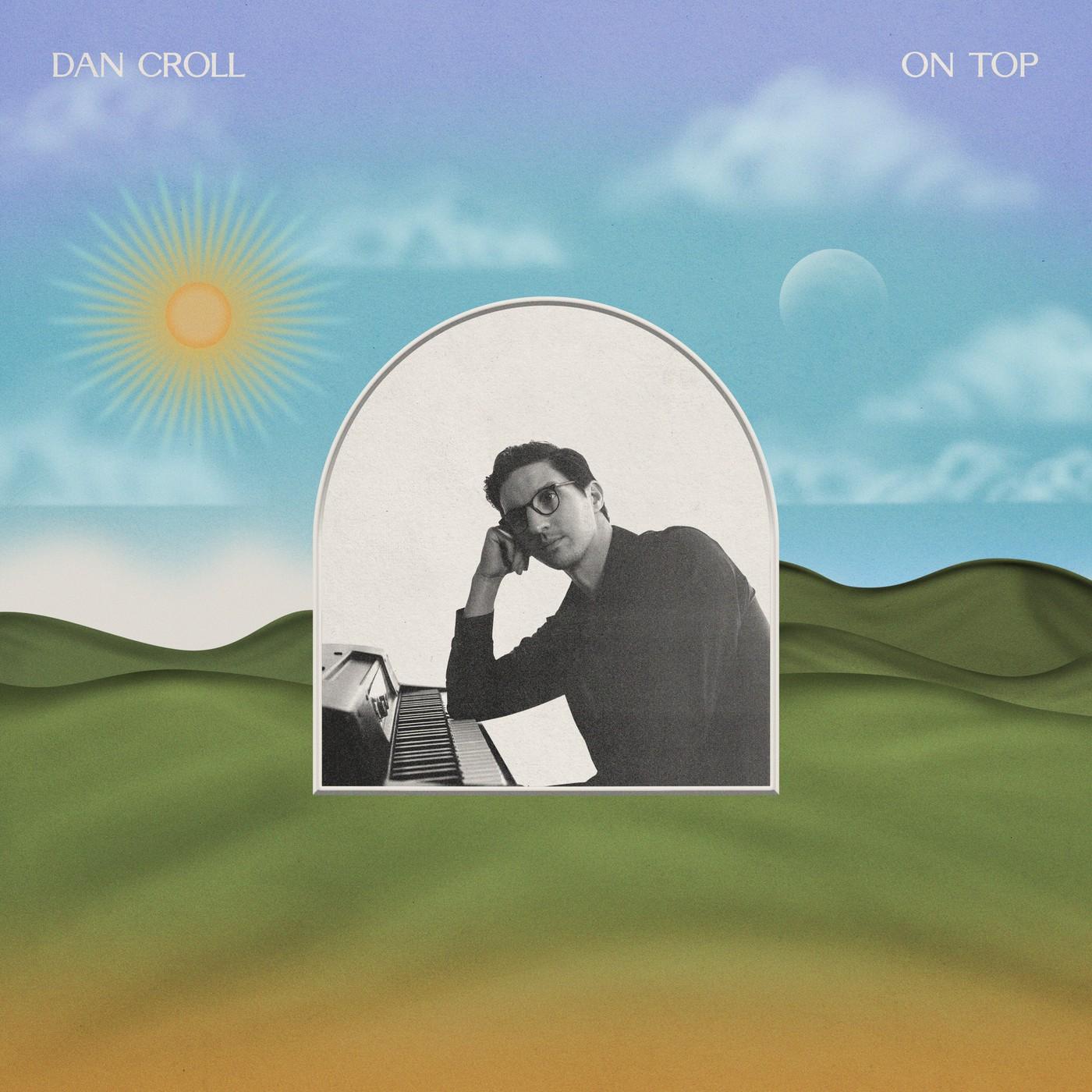 Dan Croll - On Top EP