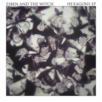 Esben And The Witch - Hexagons EP
