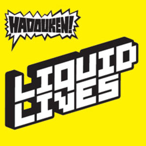 Hadouken! - Liquid Lives
