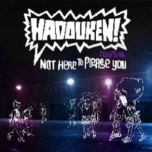 Hadouken! - Not Here To Please You