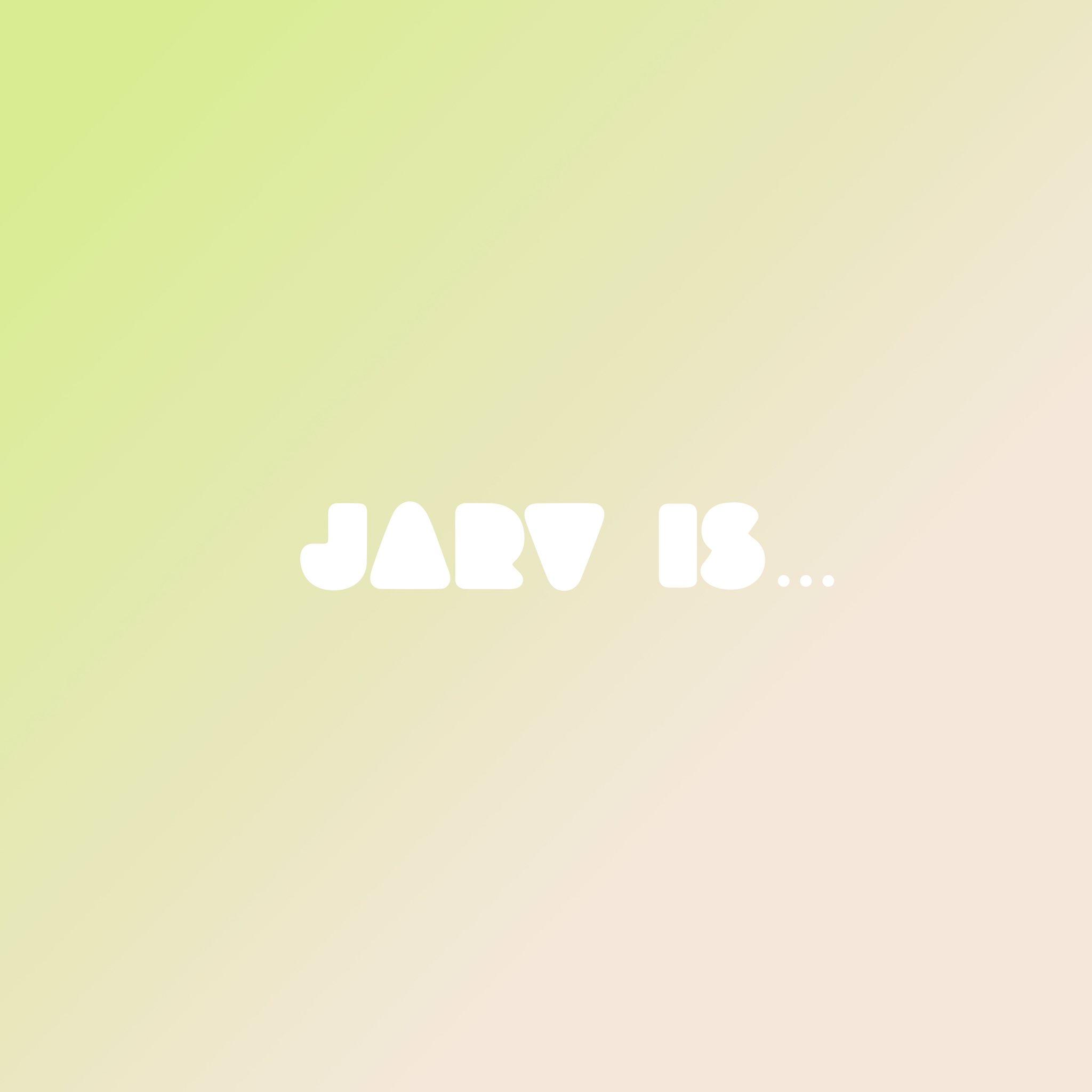 JARV IS...