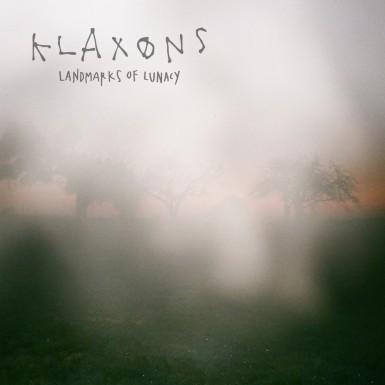 Klaxons - Landmarks Of Lunacy