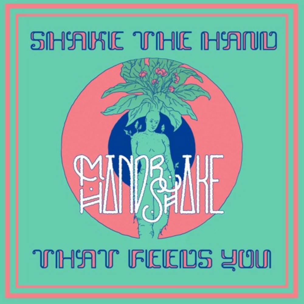 Mandrake Handshake - Shake The Hand That Feeds You EP