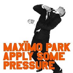 Max�mo Park - Apply Some Pressure