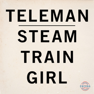 Teleman - Steam Train Girl