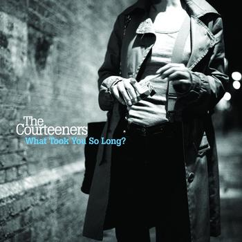The Courteeners - What Took You So Long?
