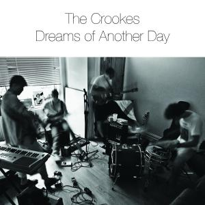 The Crookes - Dreams Of Another Day