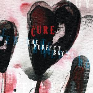 The Cure - The Perfect Boy