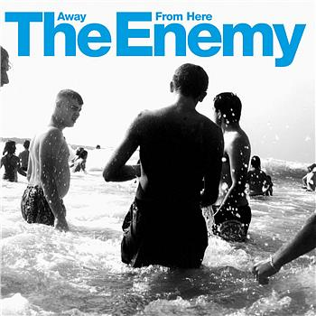 The Enemy - Away From Here