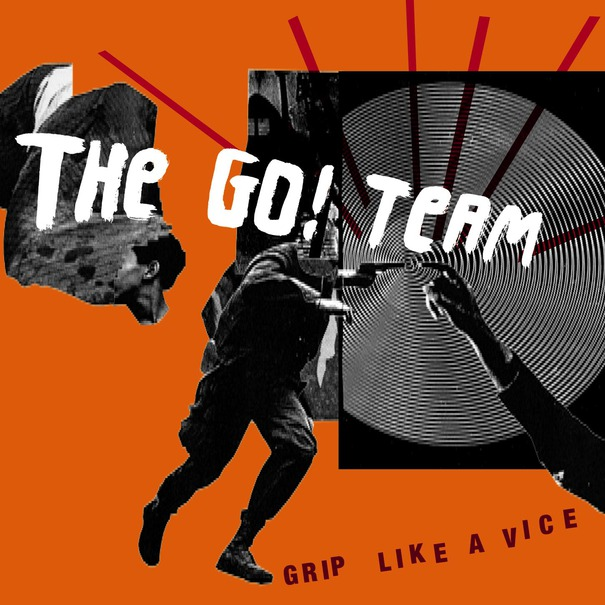 The Go! Team - Grip Like A Vice