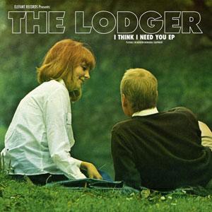 The Lodger - I Think I Need You