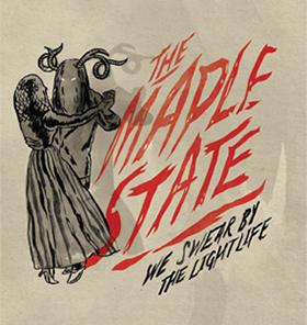 The Maple State - We Swear By The Light Life