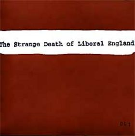 The Strange Death Of Liberal England - stop/go happy/sad forward/forward