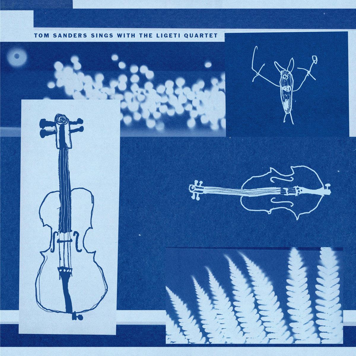 Tom Sanders - Tom Sanders Sings With The Ligeti Quartet EP