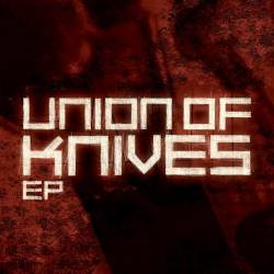 Union Of Knives - EP
