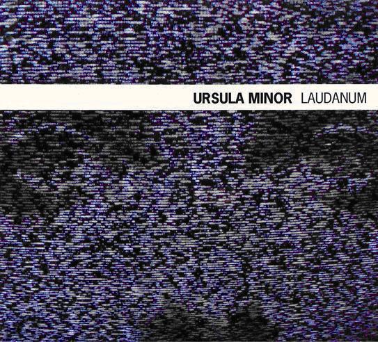 Ursula Minor - Laudanum