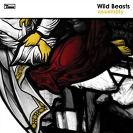 Wild Beasts - Assembly